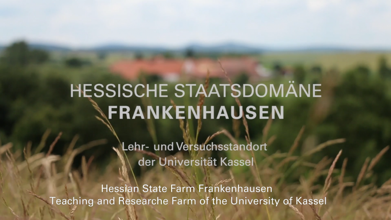 Hessian State Farm Frankenhausen - Teaching and Research Farm of the University of Kassel